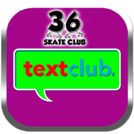Join Our NEW 36 Skate Text Club & Get 50% OFF ADMISSION!!!